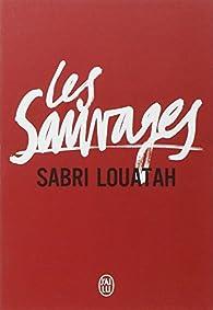 Les Sauvages - Intégrale, tome 1 par Sabri Louatah
