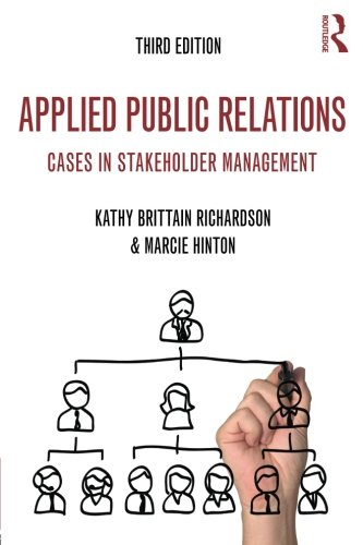 Applied Public Relations  Cases In Stakeholder Management  Routledge Communication Series