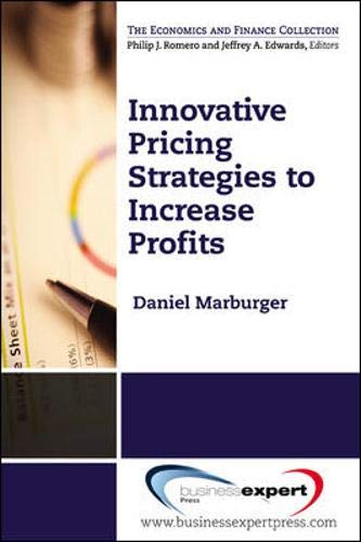 Innovative Pricing Strategies to Increase Profits (The Economics and Finance Collection)