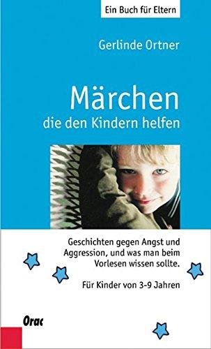 mrchen-die-den-kindern-helfen-geschichten-gegen-angst-und-aggression-und-was-man-beim-vorlesen-wissen-sollte-fr-kindewr-von-3-bis-7-jahren