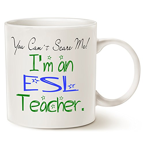 Funny Teacher Coffee Mug Christmas Gifts - You Can't Scare Me I'm an ESL Teacher - Best Birthday Gifts for Teacher Ceramic Cup White, 14 Oz by LaTazas