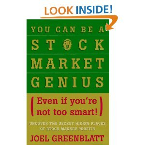 By Joel Greenblatt - You Can Be a Stock Market Genius Even if You're Not Too Smart: Uncover the Secret Hiding Places of Stock Market Profits (1/30/97)