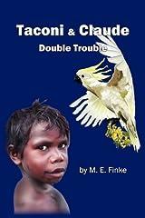 Taconi & Claude: Double Trouble by M. E. Finke (2011-01-15) Paperback
