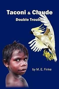 Taconi & Claude: Double Trouble by M. E. Finke (2011-01-15)