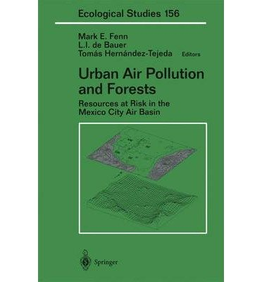 [(Urban Air Pollution and Forests: Resources at Risk in the Mexico City Air Basin)] [Author: Mario J. Molina] published on (June, 2002) pdf epub