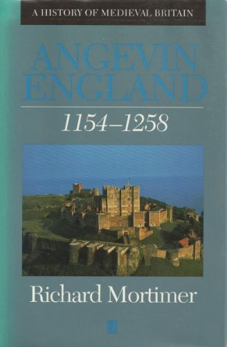 Angevin England 1154-1258 (A History of Medieval Britain)