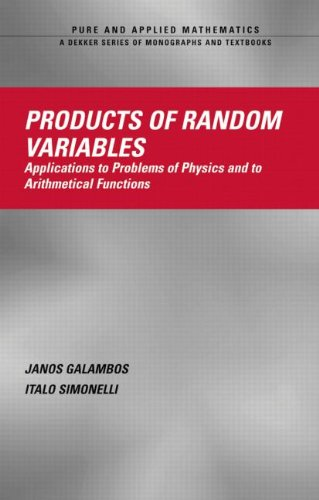 Products of Random Variables: Applications to Problems of Physics and to Arithmetical Functions (Chapman & Hall/CRC