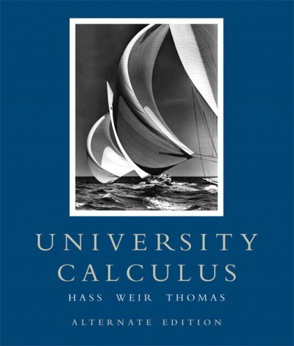 By Joel Hass - University Calculus: Alternate Edition: 1st (first) Edition - University Calculus Alternate