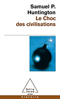 Le choc des civilisations, Huntington, Samuel P.