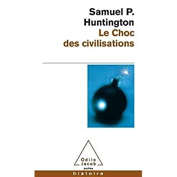 Le Choc DES Civilisations (French Edition)