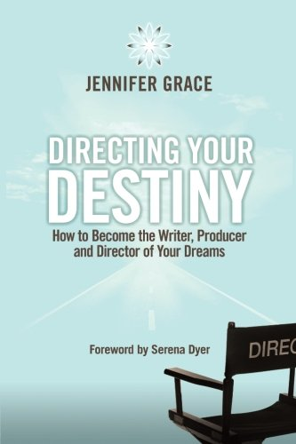 Directing Your Destiny: How to Become the Writer, Producer, and Director of Your - Directions To Destiny Usa