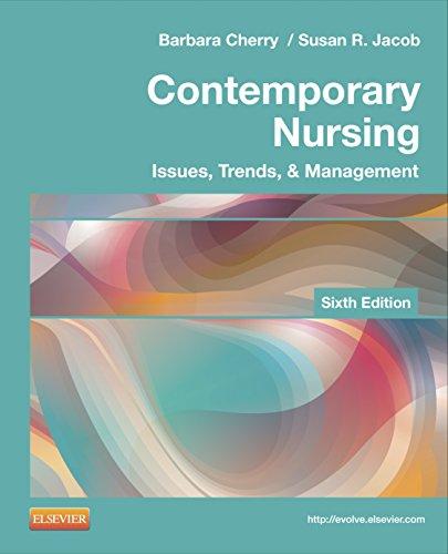 (Contemporary Nursing: Issues, Trends, & Management (Cherry, Contemporary Nursing) )