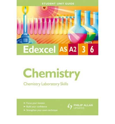 Edexcel AS/A-level Chemistry: Unit 3 & 6: Chemistry Laboratory Skills (Student Unit Guides) (Paperback) - Common pdf