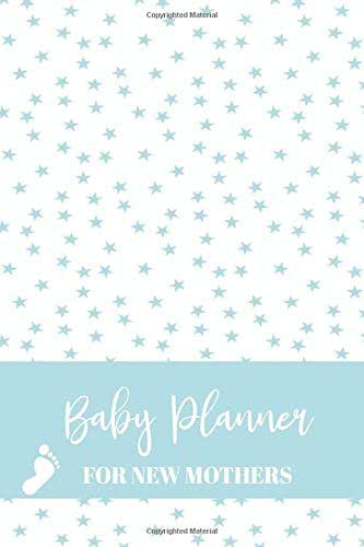 Baby Planner For New Mothers: Newborn Baby Boy Log Book - Daily Childcare Journal - Health Record Notebook - Record Sleep Schedule, Meals