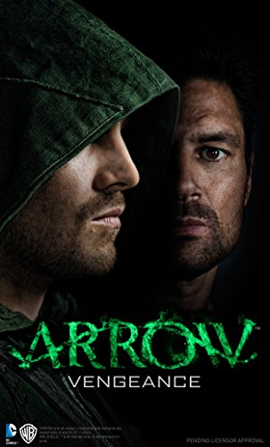 Arrow - Vengeance by Oscar Balderrama, Lauren Certo