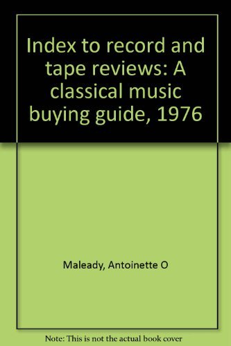 Index to record and tape reviews: A classical music buying guide, 1976