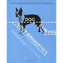 Sister Bernadette's Barking Dog: The Quirky History and Lost Art of Diagramming sentences ,by Florey, Kitty Burns ( 2007 ) Paperback