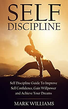 Self Discipline Self Discipline Guide To Improve Self