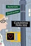 Cuaderno para Dos, David Levithan and Rachel Cohn, 8427200803