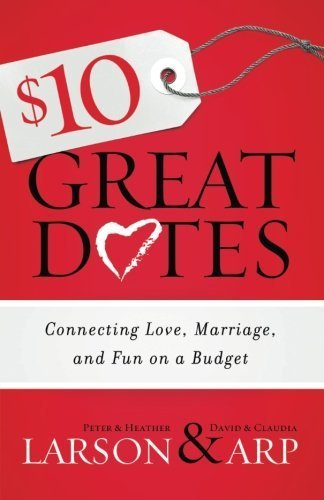 $10 Great Dates: Connecting Love, Marriage, and Fun on a Budget by Heather Larson (2014-08-05)