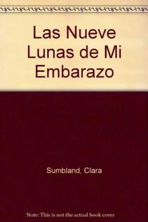 Las Nueve Lunas De Mi Embarazo (Spanish Edition) PDF
