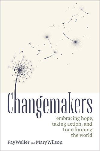 Changemakers: Embracing Hope, Taking Action, and Transforming the World