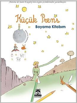 Kucuk Prens Boyama Kitabim Antoine De Saint Exupery 9786055674915