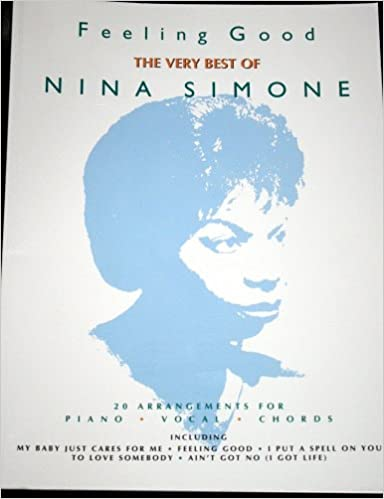 Feeling Good Very Best Of Nina Simone 20 Arrangements For Piano