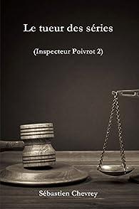 Le tueur des séries (Inspecteur Poivrot t. 2) par Sébastien Chevrey