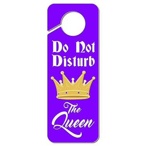 - Graphics and More Do Not Disturb the Queen Plastic Door Knob Hanger Sign