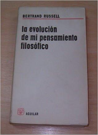 La evolución de mi pensamiento filosófico: Amazon.es: Bertrand Russell: Libros