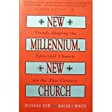 New Millennium, New Church, Richard Kew and Roger J. White, 1561010626