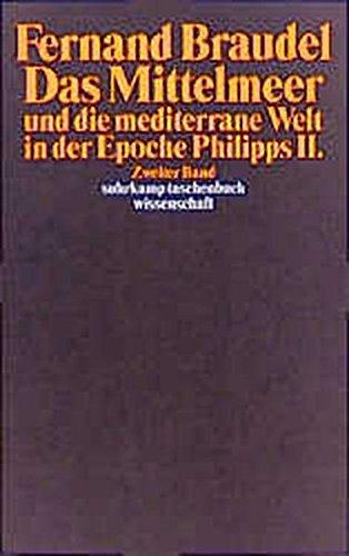 Das Mittelmeer und die mediterrane Welt in der Epoche Philipps II: Übersetzt von Grete Osterwald und Günter Seib. 3 Bände (suhrkamp taschenbuch wissenschaft)