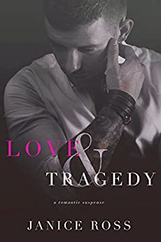 Love & Tragedy: A Brother's Best Friend Romance by [Ross, Janice]