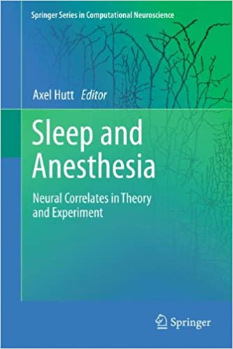 Sleep and Anesthesia: Neural Correlates in Theory and Experiment (Springer Series in Computational Neuroscience)