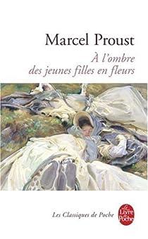 A la recherche du temps perdu, tome 2 : A l'ombre des jeunes filles en fleurs par Proust