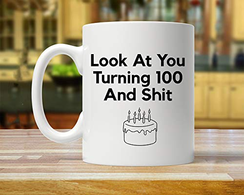 Funny Inspirational Mugs Cup 11oz -100 Birthday, 100th Birthday Gift, Gifts For One Hundred Year Old, 100th Birthday Gift Ideas, Centennial Birthday Mug, Funny 100 Year Cup