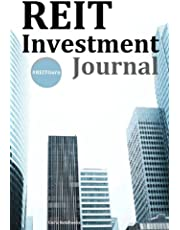 REIT Investment Journal: A guided journal for Real Estate Investment Trust investing, portfolio management, retirement planning, equity diversification, investment strategy, and wealth management.
