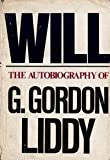 Will : The Autobiography of G. Gordon Liddy, Liddy, G. Gordon, 0312880146