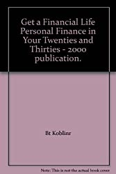 Get a Financial Life Personal Finance in Your Twenties and Thirties - 2000 publication.