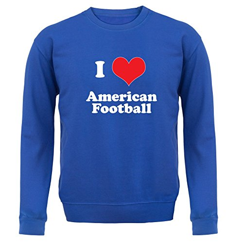 I Love American Football - Unisex Pullover/Sweatshirt - Royalblau - XXL