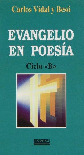 Evangelio en poesia : ciclo B - Carlos Vidal y Bes¥