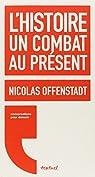 L'histoire, un combat au présent par Offenstadt