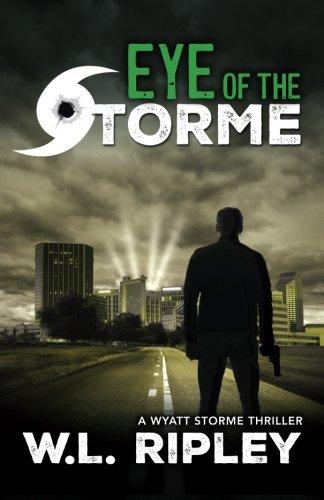 Eye of the Storme: A Wyatt Storme Thriller PDF