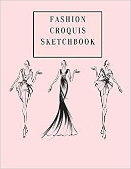 Buy Fashion Croquis Sketchbook A Cute Simple Professional Pale Pink Theme Female Figure Body Illustration Templates Sketchpad With Lightly Drawn Images High Fashion Designs And Create Portfolio Book Online At Low