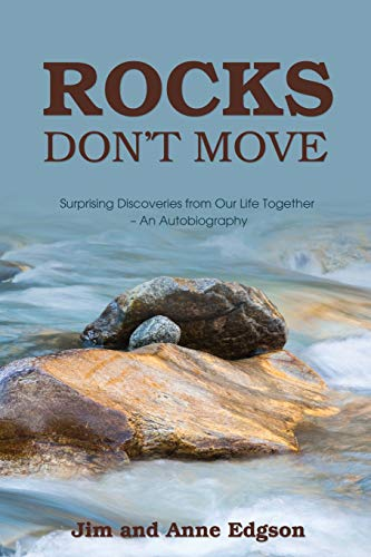 Rocks Don't Move: Surprising Discoveries from Our Life Together - An Autobiography