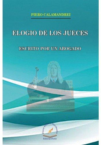 Elogio De Los Jueces Escrito Por Un Abogado: Amazon.es: Piero ...