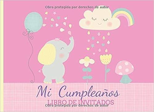 Mi Cumpleaños Libro de Invitados: Libro de firmas para ...