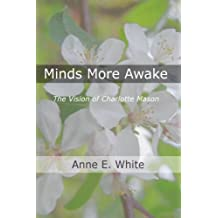 Minds More Awake: The Vision of Charlotte Mason