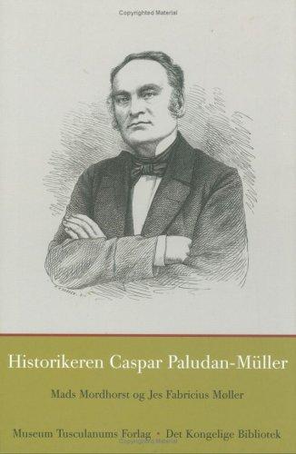 Historikeren Caspar Paludan-Muller (Danish and English Edition)